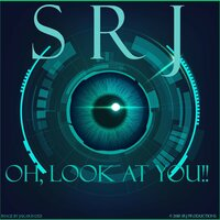 Oh, Look at You!! — Srj
