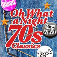 Oh What A Night - 70's Classics — сборник