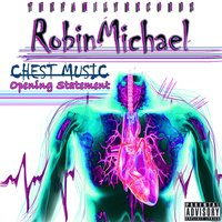 "Chest Music ""Opening Statement"" — Robin Michael"
