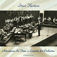 Adventures In Time, A Concerto For Orchestra — Stan Kenton, Johnny Richards