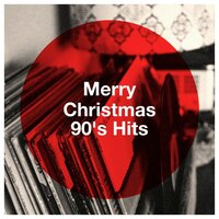 Merry Christmas 90's Hits — The 90's Generation, 90's Groove Masters, Best of 90s Hits