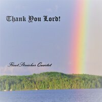 Thank You Lord! — FlautStreicher Quartet