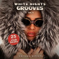 White Nights Grooves, Vol. 1 (25 Club Beats) — сборник