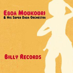 Eboa Moukouri & His Super Dada Orchestra - Billy Records