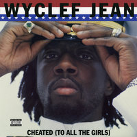 Cheated (To All the Girls) - EP — Wyclef Jean