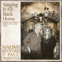 Singing It All Back Home: Appalachian Ballads of English and Scottish Origin — Naomi Bedford, Paul Simmonds