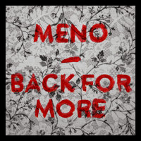 Back for More — Meno