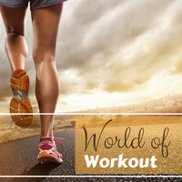 World of Workout - 2k18 Music Hits Cup, Fitness Powerful Songs for Motivation — Workout Russia