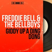 Giddy up a Ding Dong — Freddie Bell & The Bellboys
