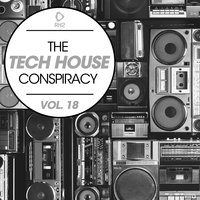 The Tech House Conspiracy, Vol. 18 — сборник