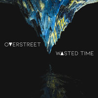 Wasted Time — Overstreet
