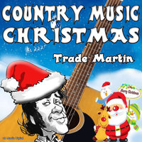 Country Music Christmas — Trade Martin
