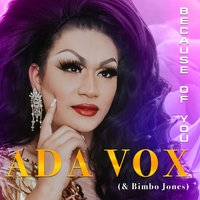 Because of You — Bimbo Jones, Ada Vox