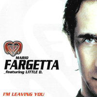 I'm Leaving You — Mario Fargetta