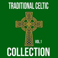 Traditional Celtic Collection, Vol. 1 — The Boys Of The Isle