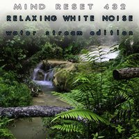 Relaxing White Noise — Mind Relax 432