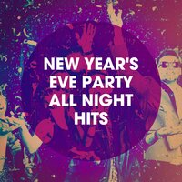 New Year's Eve Party All Night Hits — Pop Tracks, New Year's Eve Playlist, The New Year Hit Makers