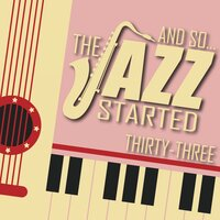 And So... The Jazz Started / Thirty-Three — сборник