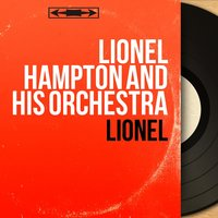 Lionel — Lionel Hampton and His Orchestra