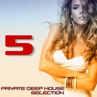 Private Deep House Selection, 5 — сборник