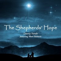 The Shepherds' Hope — Mark Baldwin, Danny Sunde