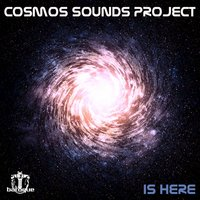 Is Here — Cosmos Sounds Project