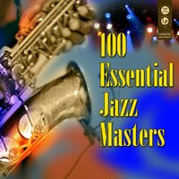 100 Essential Jazz Masters — сборник