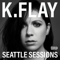 Seattle Sessions — K.Flay