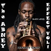 The Abney Effect, Vol.1 (Instant Grits) — Mario Abney