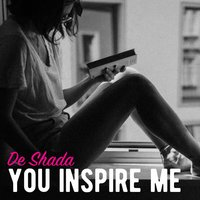You Inspire Me — Monsieur De Shada