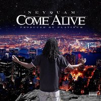 Come Alive — NeyQuam