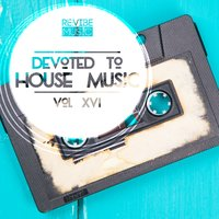 Devoted to House Music, Vol. 16 — сборник