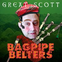 Bagpipe Belterms — Great Scott