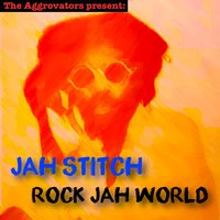Rock Jah World — Jah Stitch