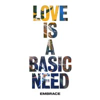 Love is a Basic Need — Embrace