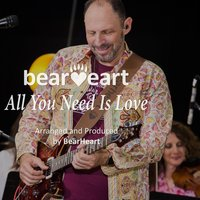 All You Need Is Love — Bearheart