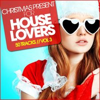Christmas Present For HOUSE LOVERS, Vol. 3 — сборник