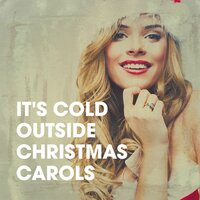 It's Cold Outside Christmas Carols — Christmas Carols, Christmas Hits Collective, Christmas Music Experience, Christmas Hits Collective, Christmas Carols, Christmas Music Experience, Irving Berlin