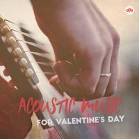 Acoustic Music for Valentine's Day — сборник
