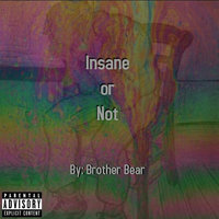 Insane or Not — Brother Bear