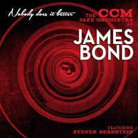 Nobody Does It Better: The Ccm Jazz Orchestra as James Bond — Steven Bernstein, Ccm Jazz Orchestra