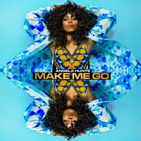 Make Me Go — Angela Hunte