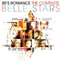 80s Romance: The Complete Belle Stars — The Belle Stars