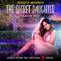 The Secret Daughter Season Two — Jessica Mauboy
