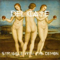 Delicate — Struggle & The Demon