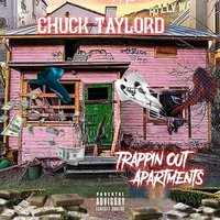 Trappin out Apartments — Chuck Taylord