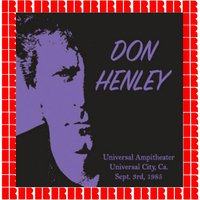 Universal Ampitheater, Universal City, Sept. 3, 1985 — Don Henley