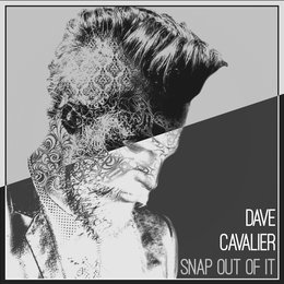 Snap Out of It — Dave Cavalier
