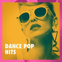 Dance Pop Hits — Best Of Hits, Big Hits 2012, Pop Hits