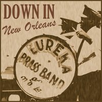 Down in New Orleans — Eureka Brass Band, Eureka BrassBand